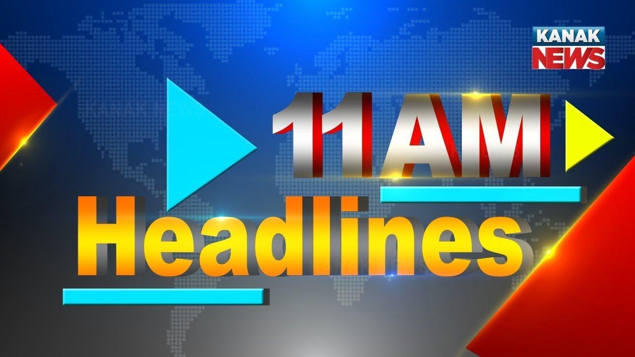 Download 11AM Headlines ||| 28th July 2021 ||| Kanak News |||