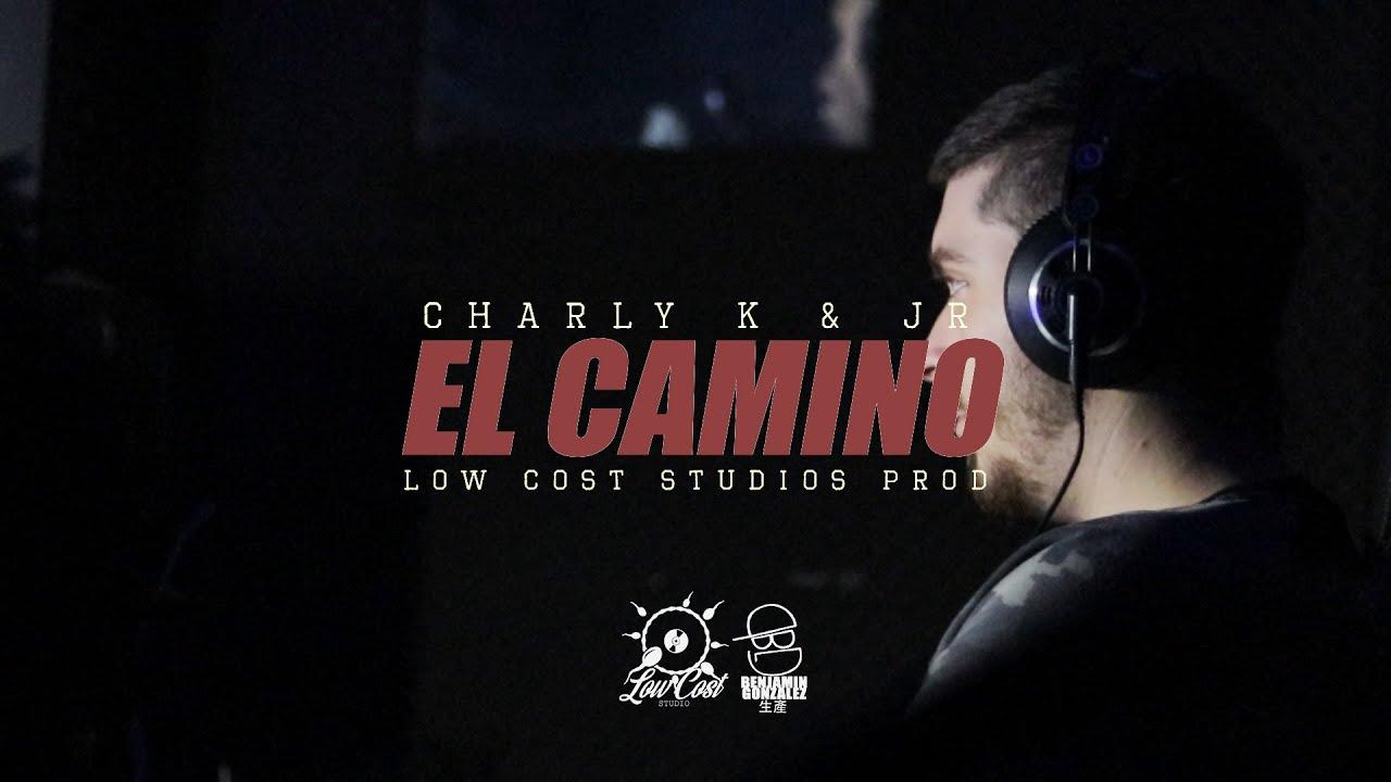 Charly - EL CAMINO - ft. JR (SHOT by: BENJAMINGONZALEZ. Prod)