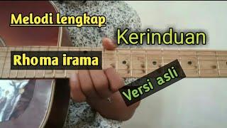 Download lagu Tutorial melodi Kerinduan - Rhoma irama Versi asli