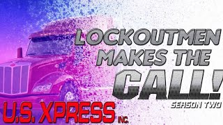 Lockout Makes The Call To: | U.S. Xpress (2018)