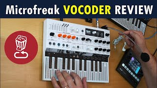 Arturia MicroFreak Vocoder Review // 14 Vocoder ideas and tips for fun and intelligibility...