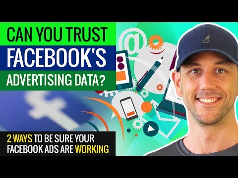Can You Trust Facebook's Advertising Data?  2 Ways To Be Sure Your Facebook Ads Are Working