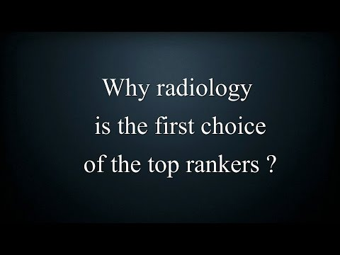 Why Toppers of PG Medical Entrance keep Radiology as their first choice for Post graduation?