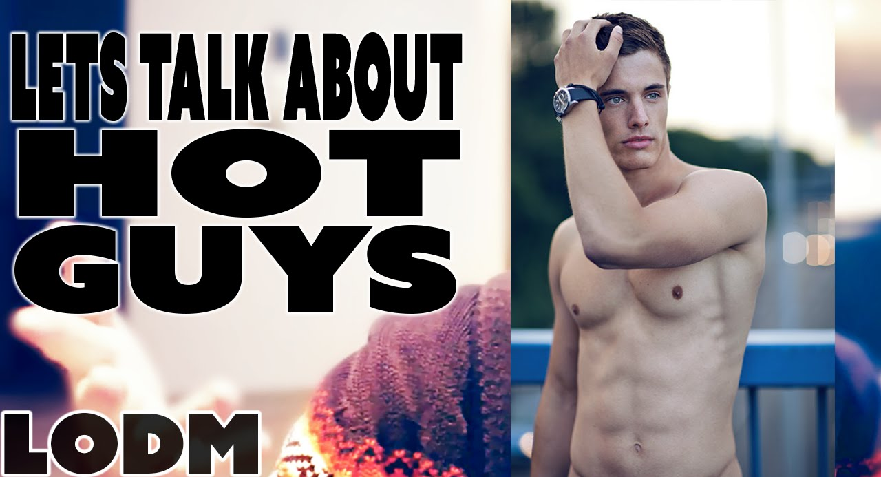 Talk to hot guys