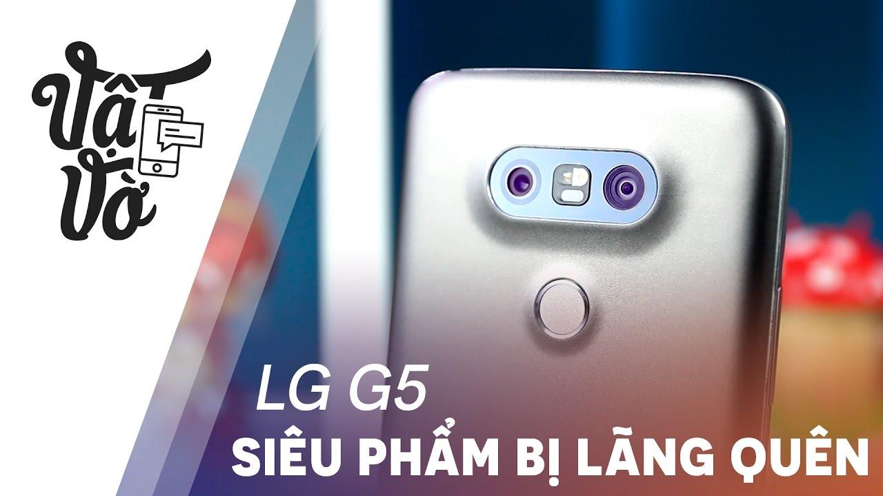 Vật Vờ| LG G5: siêu phẩm bị lãng quên