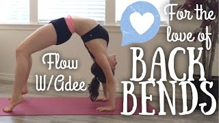 For the Love of Backbends : Flexibility Flow