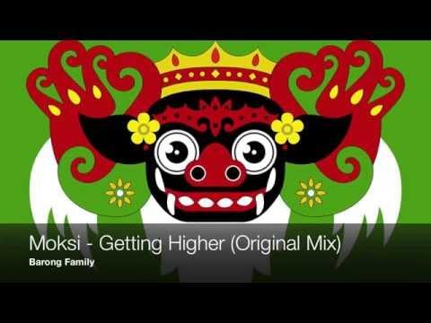 Moksi - Getting Higher (Original Mix)