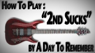 "How To Play ""2nd Sucks"" by A Day To Remember"