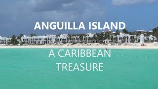 Anguilla Island - Caribbean Treasure - Luxury Hotels
