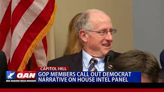 GOP members call out Democrat narrative on House Intel panel