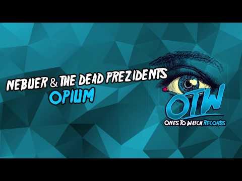 Nebeur & The Dead Prezidents - Opium [Out Now]
