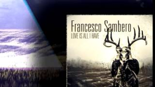Francesco Sambero - Love Is All I Have (Intro-Club Rework) CUT From Moonbeam Club Mix July 2013