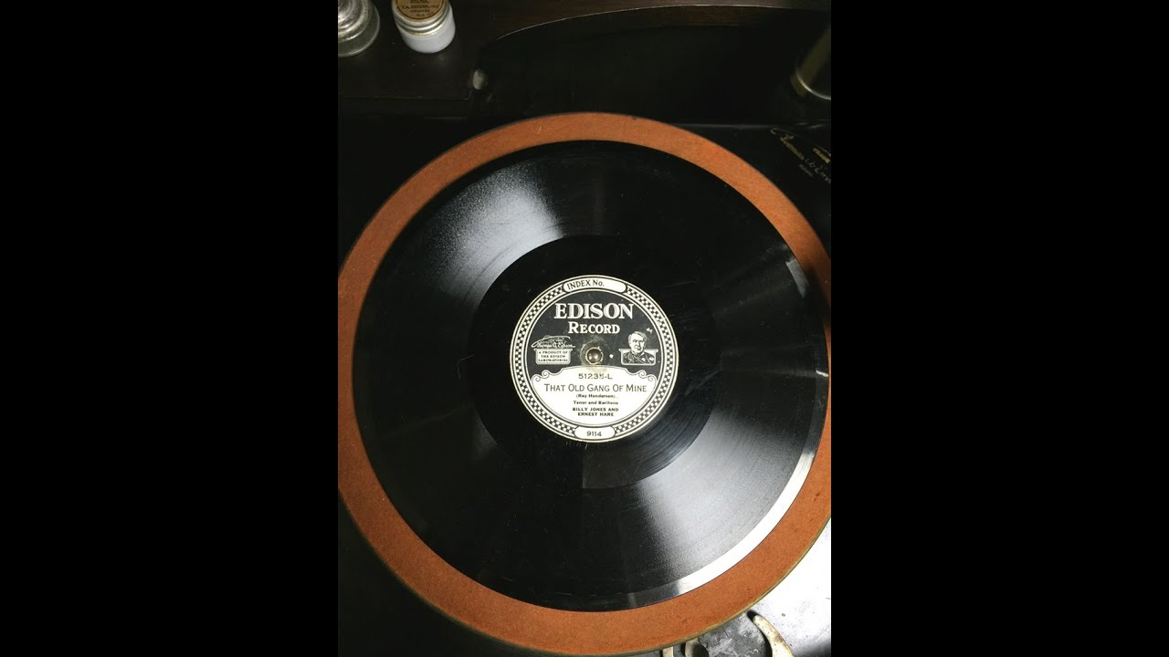 That Old Gang Of Mine -- Billy Jones & Ernest Hare -- Edison Record