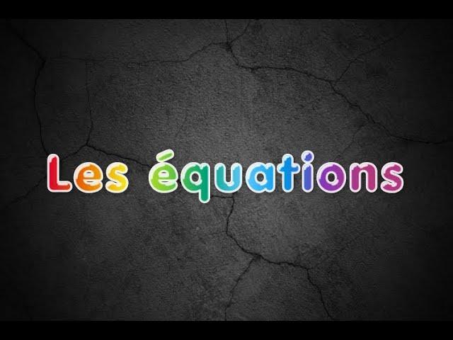 Les équations et problèmes - Cours Complet - Maths 4ème