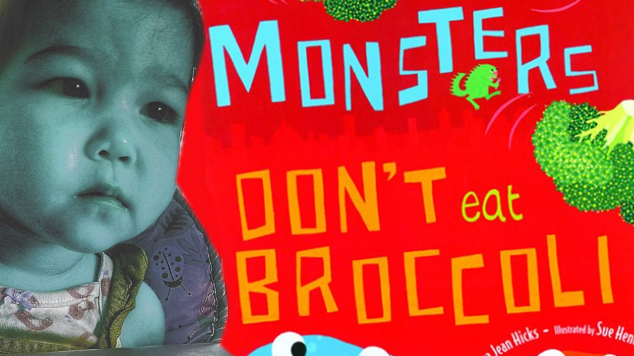 Monsters Don T Eat Broccoli Read Along Series Youtube