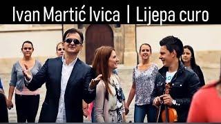 Ivan Martic Ivica - Lijepa curo