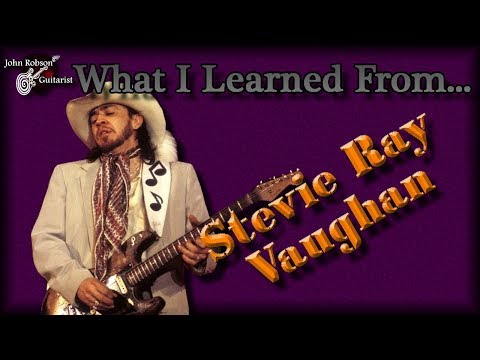 What I Learned From Stevie Ray Vaughan