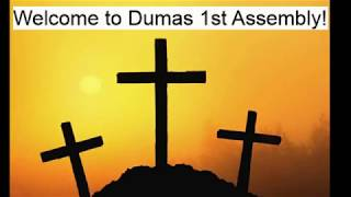 First Assembly of God Dumas Texas Sermon April 5, 2020