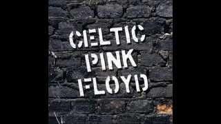 Celtic Pink Floyd   Another brick in the wall part 2