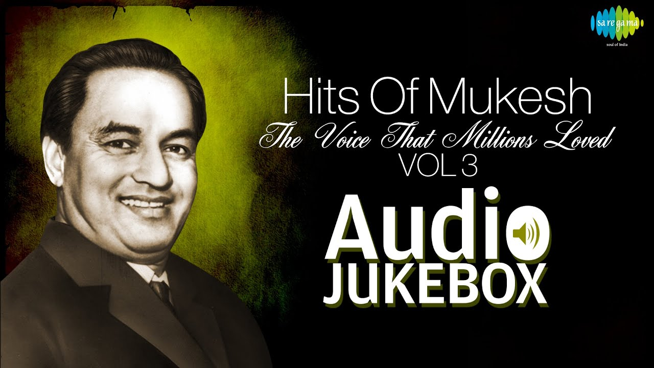 Best Of Mukesh Vol 3   Sawan Ka Mahina   Audio Juke Box
