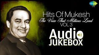 Best Of Mukesh - Top 10 Hits - Indian Playback Singer - Tribute To Mukesh - Old Hindi Songs - Vol 3