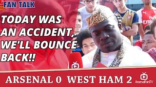 Today Was An Accident, We'll Bounce Back!! | Arsenal 0 West Ham 2