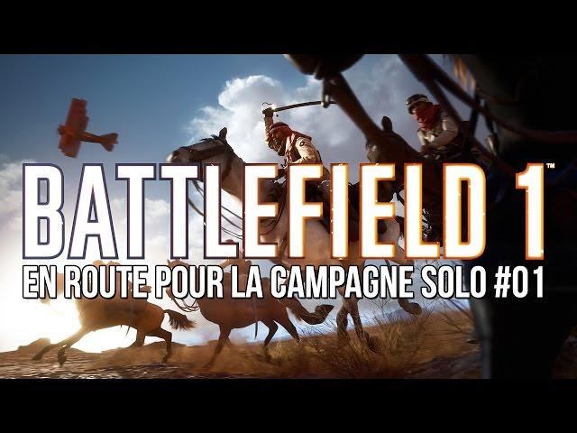 [Replay] En route pour la campagne solo #01 - Battlefield 1