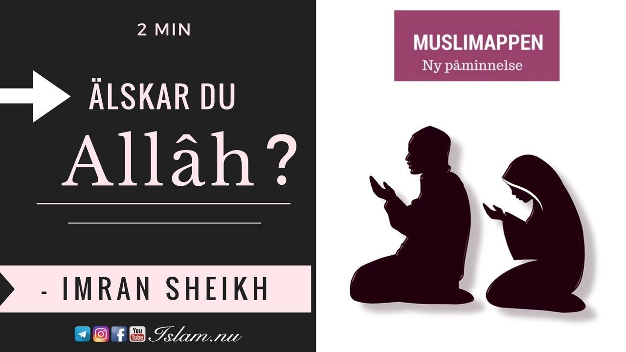 Älskar du Allâh? | 2 min | Muslimappen