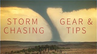 STORM CHASING - TIPS CAMERAS & GEAR