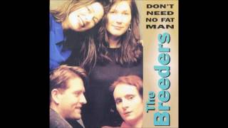 The Breeders- Don't Need No Fat Man Bootleg