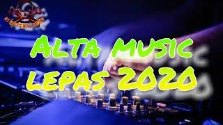 set Alta terbaru 2020///music lepas ,sugessss