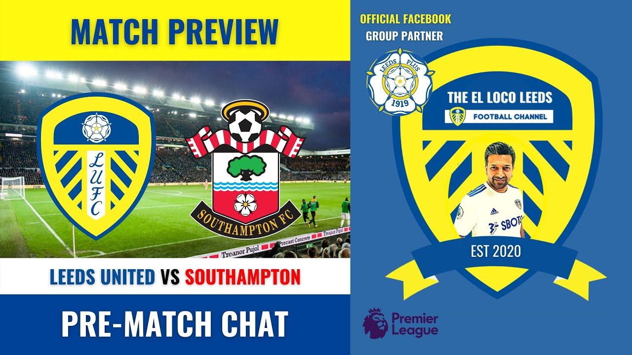 Leeds United Vs Southampton | Pre-match Chat