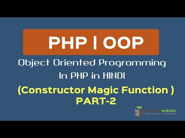 OOPS Concept in PHP in HINDI | Magic Function Construct | Part-2