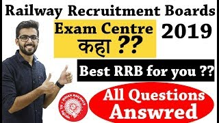 RRB JE 2019 | Exam Center ?? | Which is BEST RRB for YOU ?? | All Questions Answered