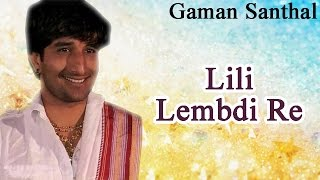 Download Hindi Video Songs - 'Lili Lembdi Re' VIDEO SONG | Hit Gujarati Songs | Gaman Santhal | Latest Gujarati Garba Songs 2015