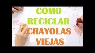Increíbles ideas; cómo reciclar crayones viejos