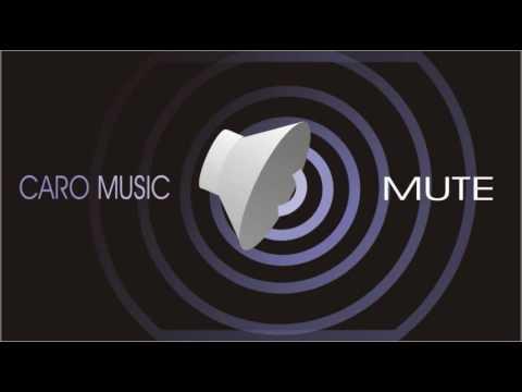 Caro Music - Mute