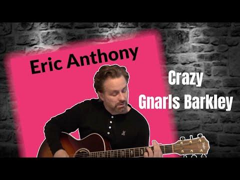 Crazy  Gnarls Barkley  SOULFUL Acoustic Guitar   Eric Anthony