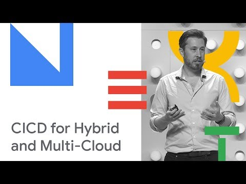 CI/CD for Hybrid and Multi-Cloud Customers (Cloud Next '18)