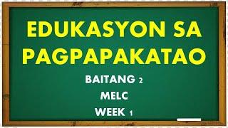 EDUKASYON SA PAGPAPAKATAO 2 / QUARTER 1 / WEEK 1 / MELC / TEACHER KRISTINNA