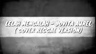 Gambar cover Jovita aurel - lelah mengalah (cover reggae version)