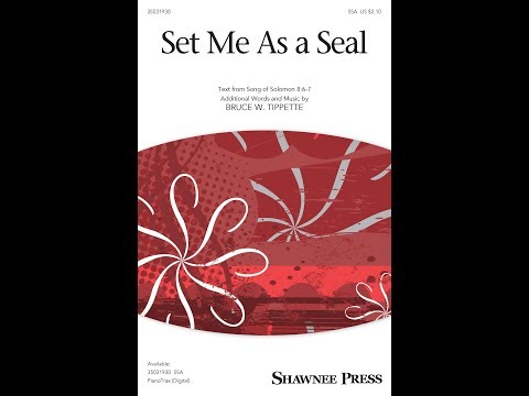 Set Me As a Seal - by Bruce W. Tippette