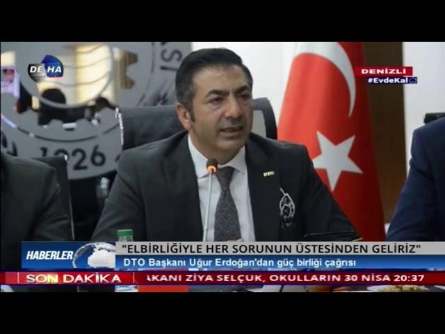 Deha TV-DTO Başkanı Uğur Erdoğan'dan güç birliği çağrısı 25.03.2020