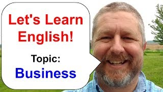 Let's Learn English! Topic: Business