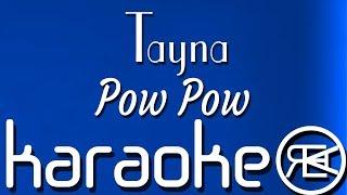 Tayna  Pow Pow  Karaoke Lyrics Instrumental