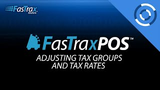 Adjusting Tax Groups And Tax Rates | FasTrax POS