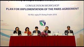 (VTC14)_Việt Nam xây dựng kế hoạch thực hiện thoả thuận Paris về BĐKH