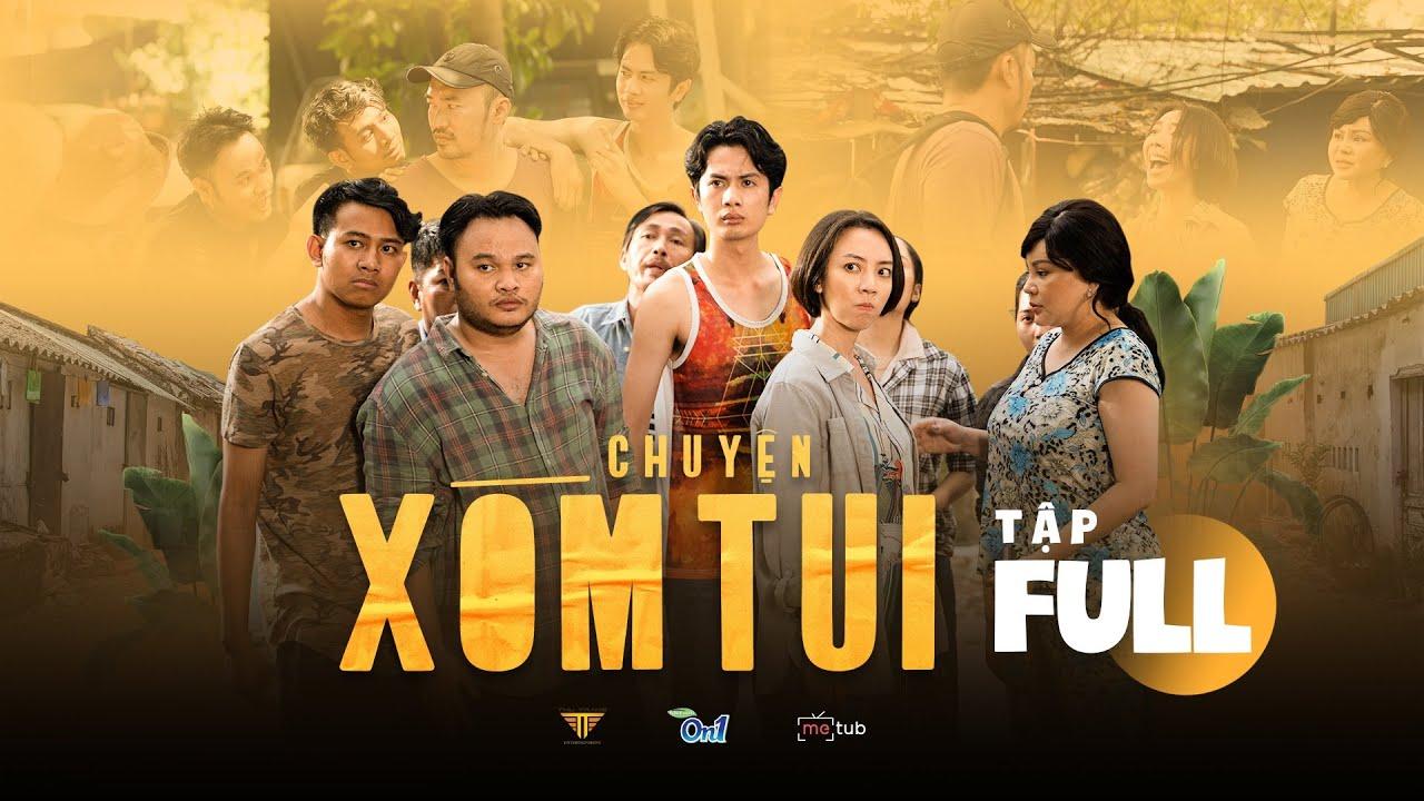 CHUYỆN XÓM TUI WEBDRAMA  FULL 3 TẬP   Má Giàu, Việt Anh, Thu Trang, Tiến Luật, Lê Giang,Huỳnh Phương