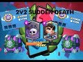 watch he video of 2v2 SUDDEN DEATH SUCKS! - Clash Royale #7 RKG