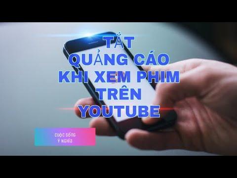 Tắt quảng cáo khi xem video trên youtube